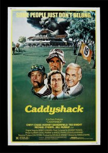 They broke the mold after they made Caddyshack, which has turned out to be pretty much the greatest golf movie ever.